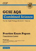 New Grade 9-1 GCSE Combined Science AQA Practice Papers: Foundation Pack 2 by CGP Books