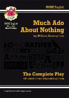 Grade 9-1 GCSE English Much Ado About Nothing - The Complete Play by CGP Books