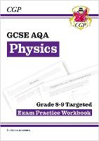 New GCSE Physics AQA Grade 8-9 Targeted Exam Practice Workbook (includes Answers) by CGP Books