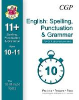 10-Minute Tests for 11+ English: Spelling, Punctuation & Grammar Ages 10-11 - GL & Other Providers by CGP Books