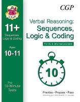 10-Minute Tests for 11+ Verbal Reasoning: Sequences, Logic & Coding Age 10-11 - GL & Other Providers by CGP Books