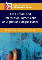 The Cultural and Intercultural Dimensions of English as a Lingua Franca by Prue Holmes