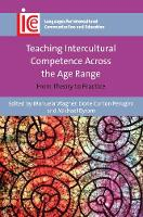 Teaching Intercultural Competence Across the Age Range From Theory to Practice by Manuela Wagner