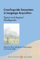 Crosslinguistic Encounters in Language Acquisition Typical and Atypical Development by Elena Babatsouli