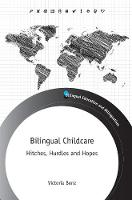 Bilingual Childcare Hitches, Hurdles and Hopes by Victoria Benz
