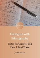 Dialogues with Ethnography Notes on Classics, and How I Read Them by Jan Blommaert