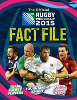 The Official Rugby World Cup 2015 Fact File by Clive Gifford