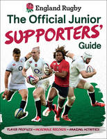 England Rugby: The Official Junior Supporters' Guide by Clive Gifford