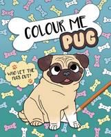 Colour Me Pug by Alexandra Koken