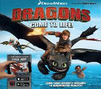 Dreamworks Dragons Come to Life! by Emily Stead