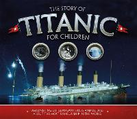 The Story of the Titanic for Children by Joe Fullman