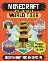 Minecraft Master Builder World Tour by Juliet Stanley