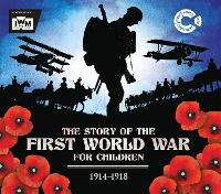 The Story of the First World War for Children (1914-1918) by John Malam