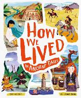 Cover for How We Lived in Ancient Times  by Ben Hubbard