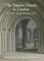 The Temple Church in London History, Architecture, Art by David Park