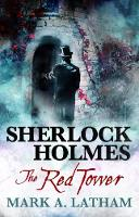 Sherlock Holmes - The Red Tower by Mark A. Latham
