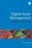 Digital Asset Management in Theory and Practice by Mark Hedges
