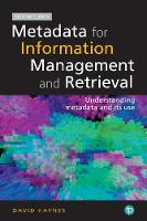 Metadata for Information Management and Retrieval Understanding metadata and its use by David Haynes