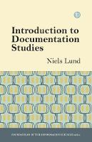 Introduction to Documentation Studies by Niels Lund