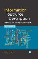 Information Resource Description Creating and managing metadata by Philip Hider