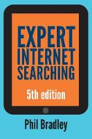 Expert Internet Searching, Edition 5 by Phil Bradley