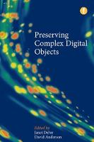 Preserving Complex Digital Objects by Janet Delve