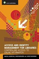 Access and Identity Management for Libraries Controlling access to online information by Mariam Garibyan, Simon McLeish, John Paschoud