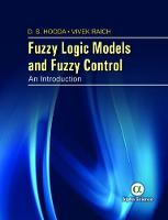 Fuzzy Logic Models and Fuzzy Control An Introduction by D. S. Hooda, Vivek Raich