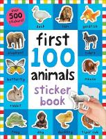 First 100 Animals Sticker Book First 100 Stickers by Roger Priddy