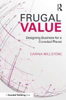Frugal Value Designing Business for a Crowded Planet by Carina Millstone