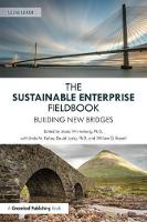 Sustainable Enterprise Fieldbook When it All Comes Together by Jeana Wirtenberg