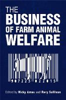 The Business of Farm Animal Welfare by Nicky Amos