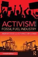 Activism and the Fossil Fuel Industry by Andrew Cheon, Johannes Urpelainen