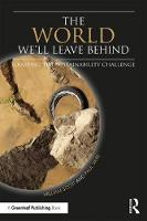 The World We'll Leave Behind Grasping the Sustainability Challenge by William Scott, Paul Vare