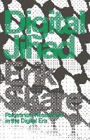 Digital Jihad Palestinian Resistance in the Digital Era by Erik Skare