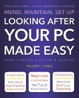 Looking After Your PC Made Easy by Roger Laing