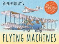 Stephen Biesty's Flying Machines by Ian (Author) Graham