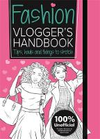 The Fashion Vlogger's Handbook Vlogger's Handbooks by Emma Price