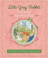 Little Grey Rabbit: The Knot Squirrel Tied by The Alison Uttley Literary Property Trust and the Trustees of the Estate of the Late Margaret Mary