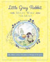 Little Grey Rabbit: Moldy Warp the Mole by The Alison Uttley Literary Property Trust and the Trustees of the Estate of the Late Margaret Mary