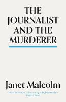 The Journalist And The Murderer by Janet Malcolm, Ian Jack
