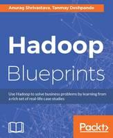 Hadoop Blueprints by Anurag Shrivastava, Tanmay Deshpande