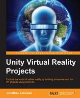 Unity Virtual Reality Projects by Jonathan Linowes