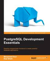 PostgreSQL Development Essentials by Manpreet Kaur, Baji Shaik