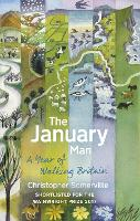 The January Man A Year of Walking Britain by Christopher Somerville