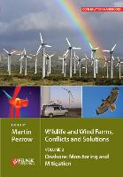 Wildlife and Wind Farms - Conflicts and Solutions Onshore: Monitoring and Mitigation by Martin R. Perrow