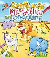 Really Wild Drawing and Doodling by