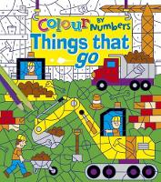 Colour by Numbers: Things That Go by Arcturus Publishing