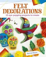 Felt Decorations by Rachel Beyer