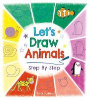 Let's Draw Animals Step by Step by Kasia Dudziuk